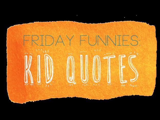 fridayfunnies_kidquotes