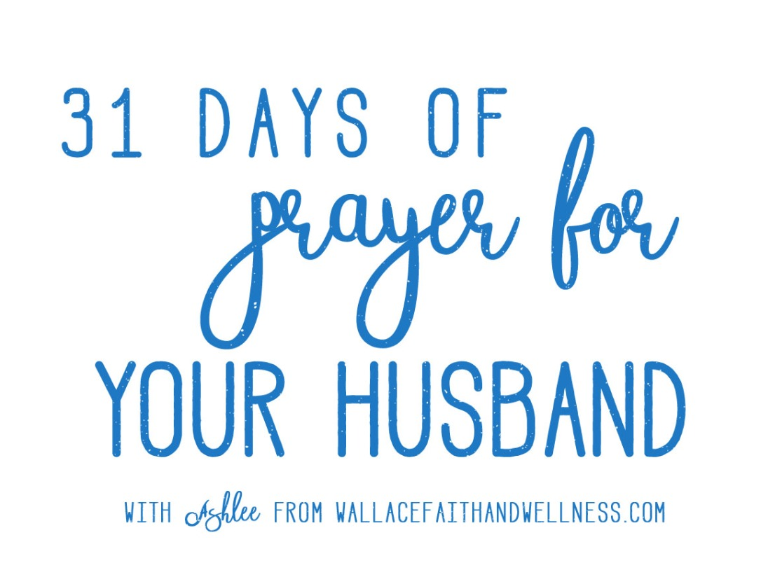 31 days of prayer for your husband solid