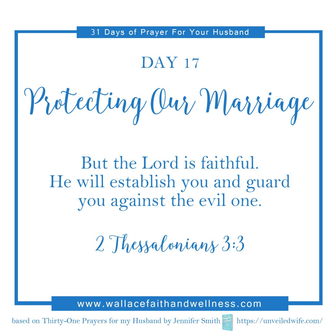 31 days of prayer for your husband   august 2016  DAY 17