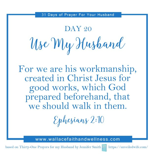 31 days of prayer for your husband   august 2016  DAY 20